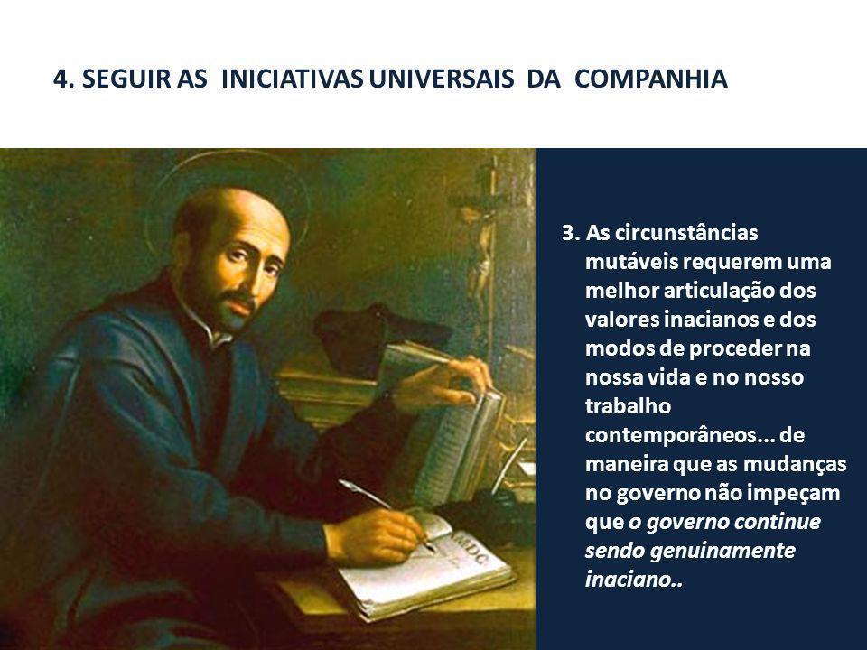 4. SEGUIR AS INICIATIVAS UNIVERSAIS DA COMPANHIA 2.