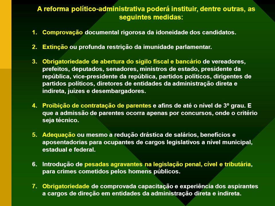 A reforma político-administrativa poderá instituir, dentre outras, as seguintes medidas: 1.Comprovação documental rigorosa da idoneidade dos candidatos.