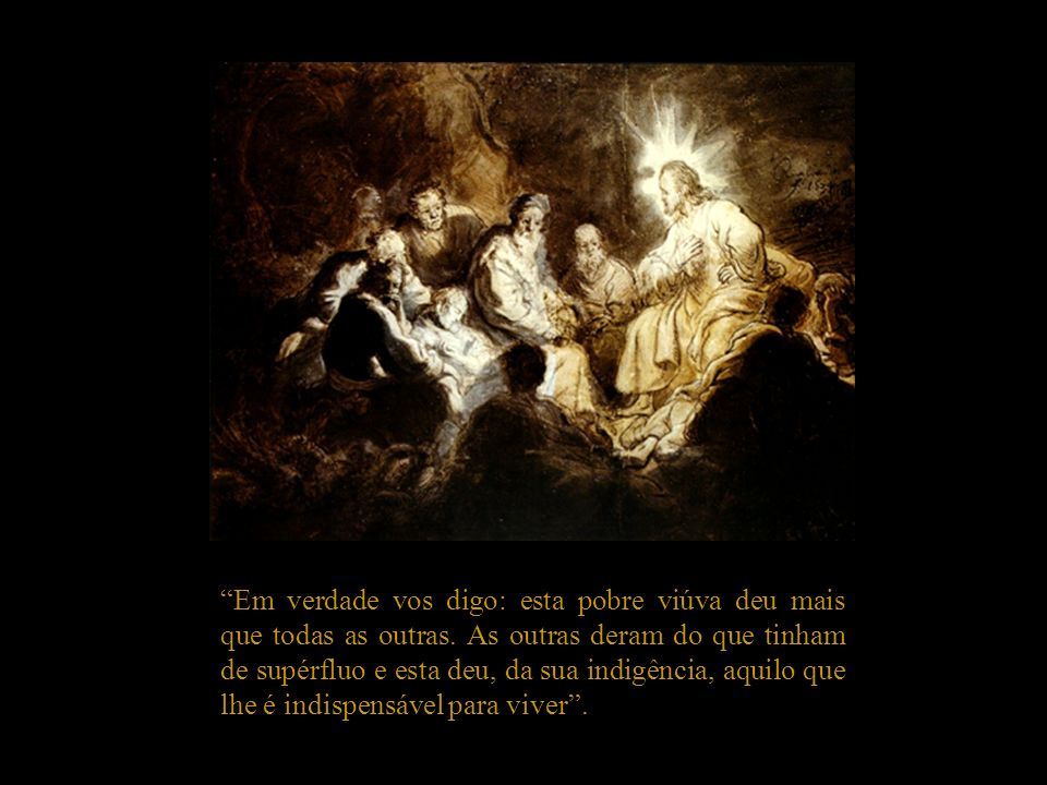 Novamente, os grupos rodearam Jesus, que falava. Em dada ocasião, estando sentado no átrio das mulheres, em frente de uma caixa de esmolas (havia trez