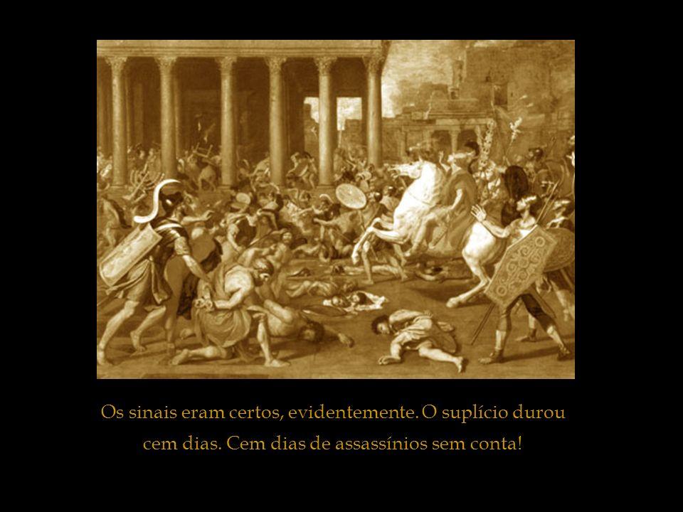 Eis que confirmando a divina profecia de Jesus, quarenta anos mais tarde, no começo do mês de Nisã do ano 70, um exército romano investia contra a cid