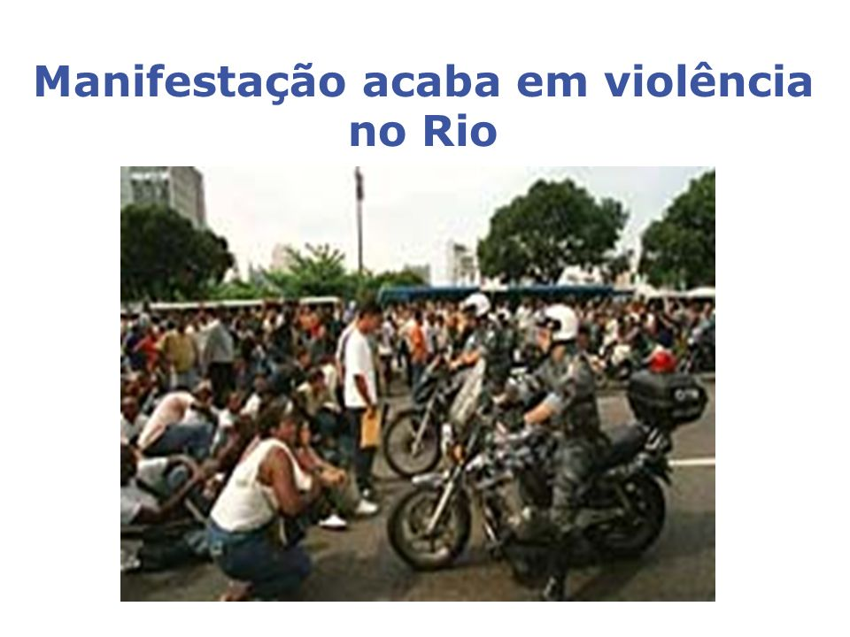 Manifestação acaba em violência no Rio