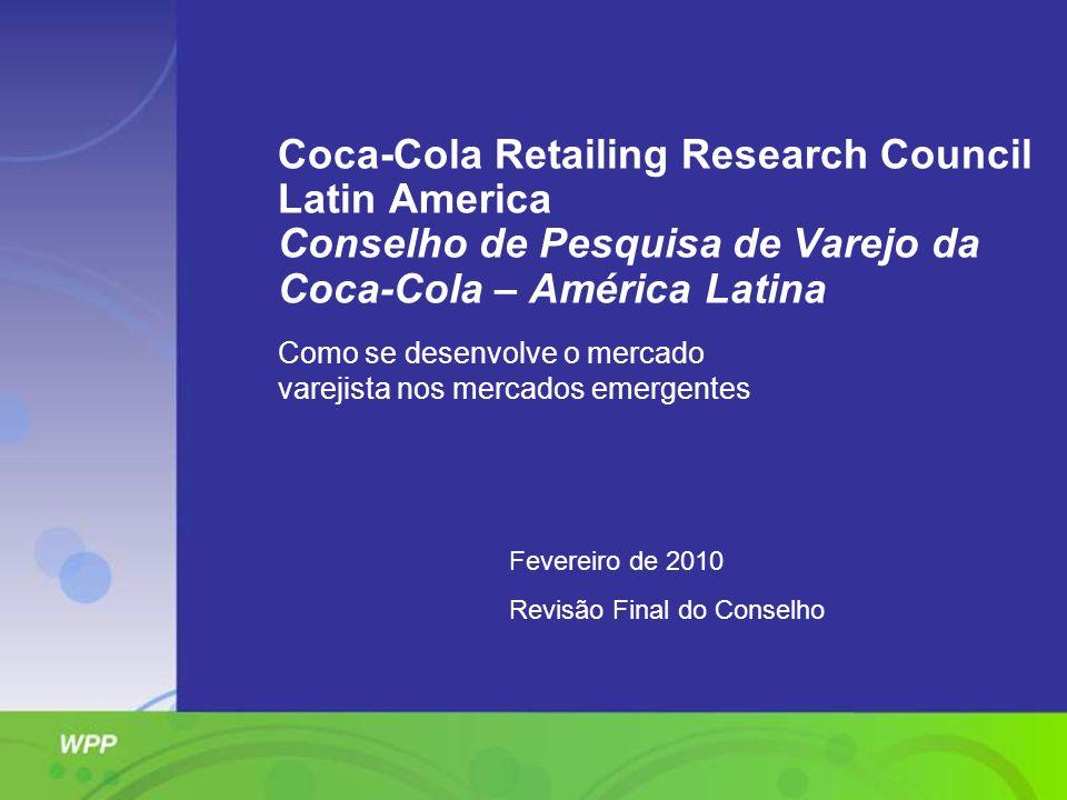 Coca-Cola Retailing Research Council Latin America Conselho de Pesquisa de Varejo da Coca-Cola – América Latina Fevereiro de 2010 Revisão Final do Con