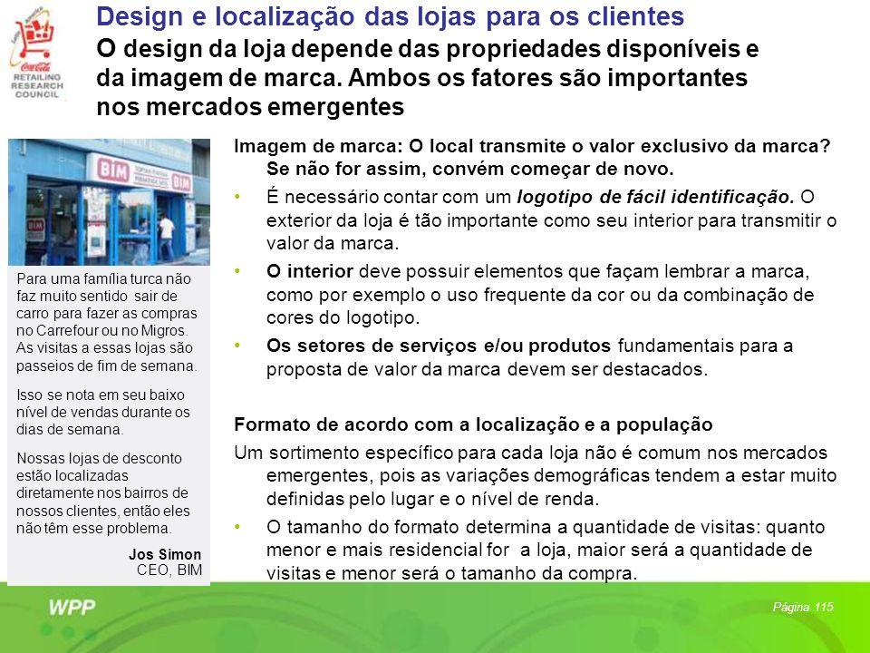 Design e localização das lojas para os clientes O design da loja depende das propriedades disponíveis e da imagem de marca. Ambos os fatores são impor
