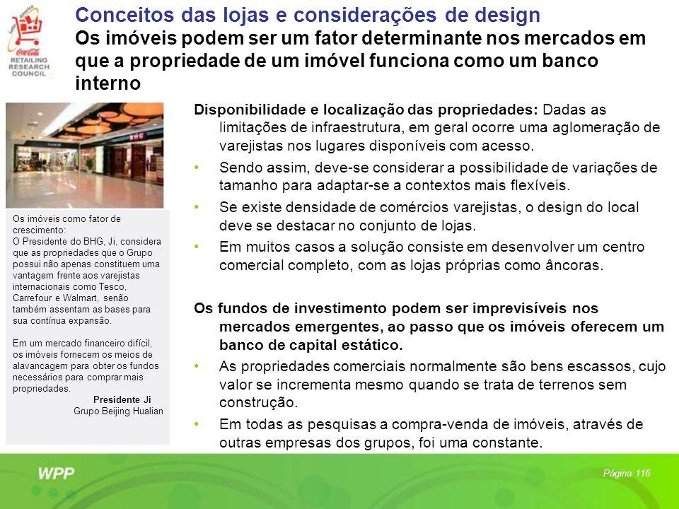 Conceitos das lojas e considerações de design Os imóveis podem ser um fator determinante nos mercados em que a propriedade de um imóvel funciona como