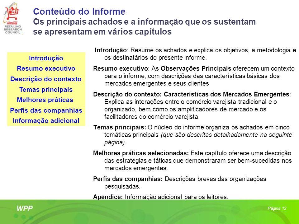 Conteúdo do Informe Os principais achados e a informação que os sustentam se apresentam em vários capítulos Introdução: Resume os achados e explica os