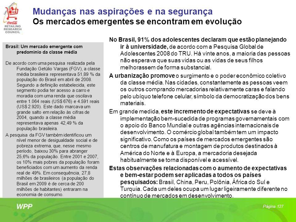 Mudanças nas aspirações e na segurança Os mercados emergentes se encontram em evolução Brasil: Um mercado emergente com predomínio da classe média De