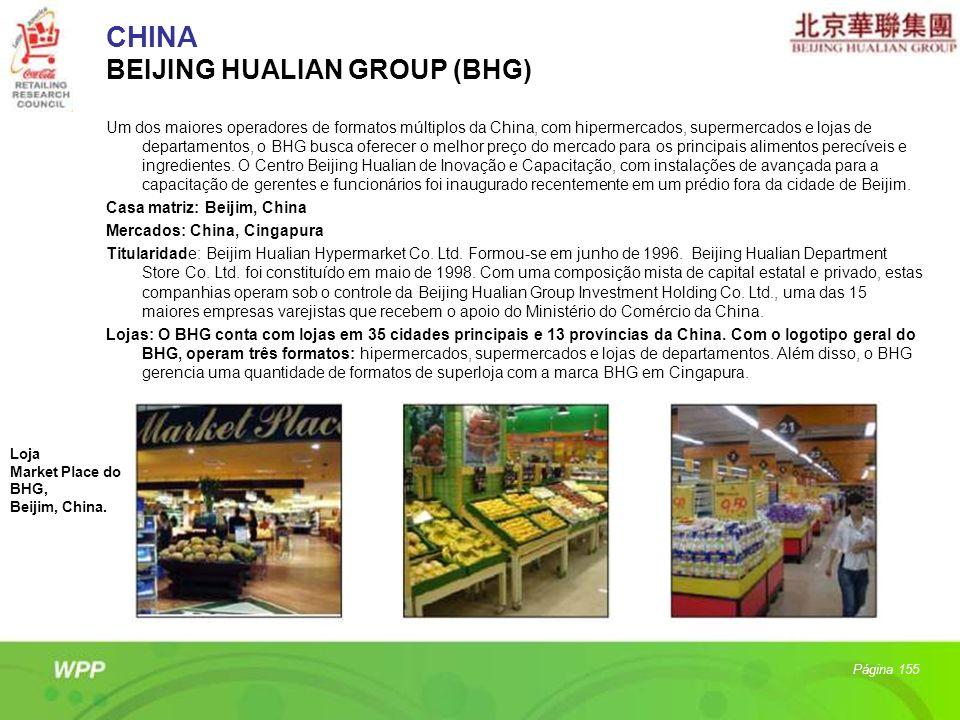CHINA BEIJING HUALIAN GROUP (BHG) Um dos maiores operadores de formatos múltiplos da China, com hipermercados, supermercados e lojas de departamentos,