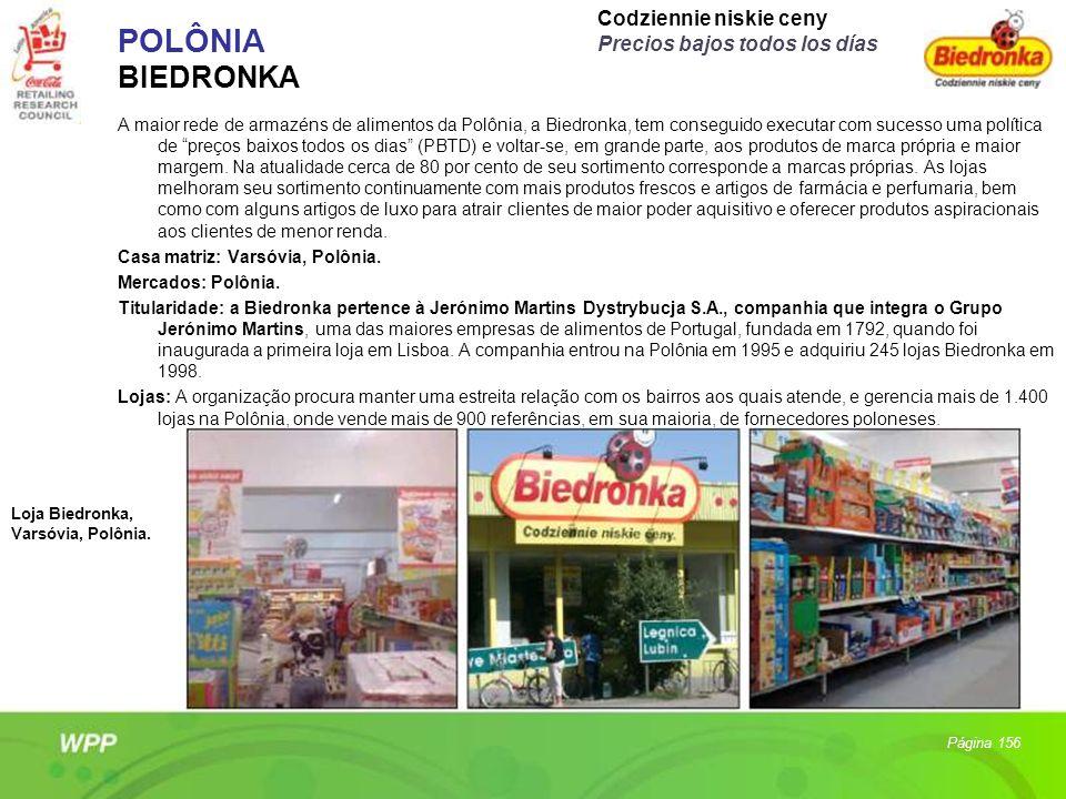 POLÔNIA BIEDRONKA A maior rede de armazéns de alimentos da Polônia, a Biedronka, tem conseguido executar com sucesso uma política de preços baixos tod