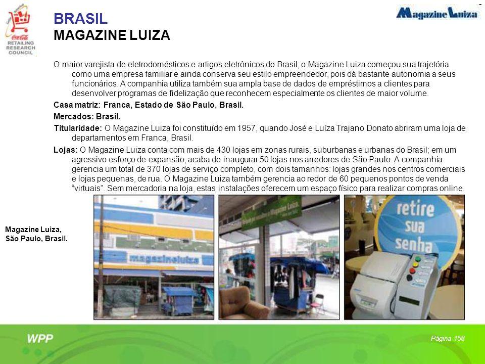 BRASIL MAGAZINE LUIZA O maior varejista de eletrodomésticos e artigos eletrônicos do Brasil, o Magazine Luiza começou sua trajetória como uma empresa