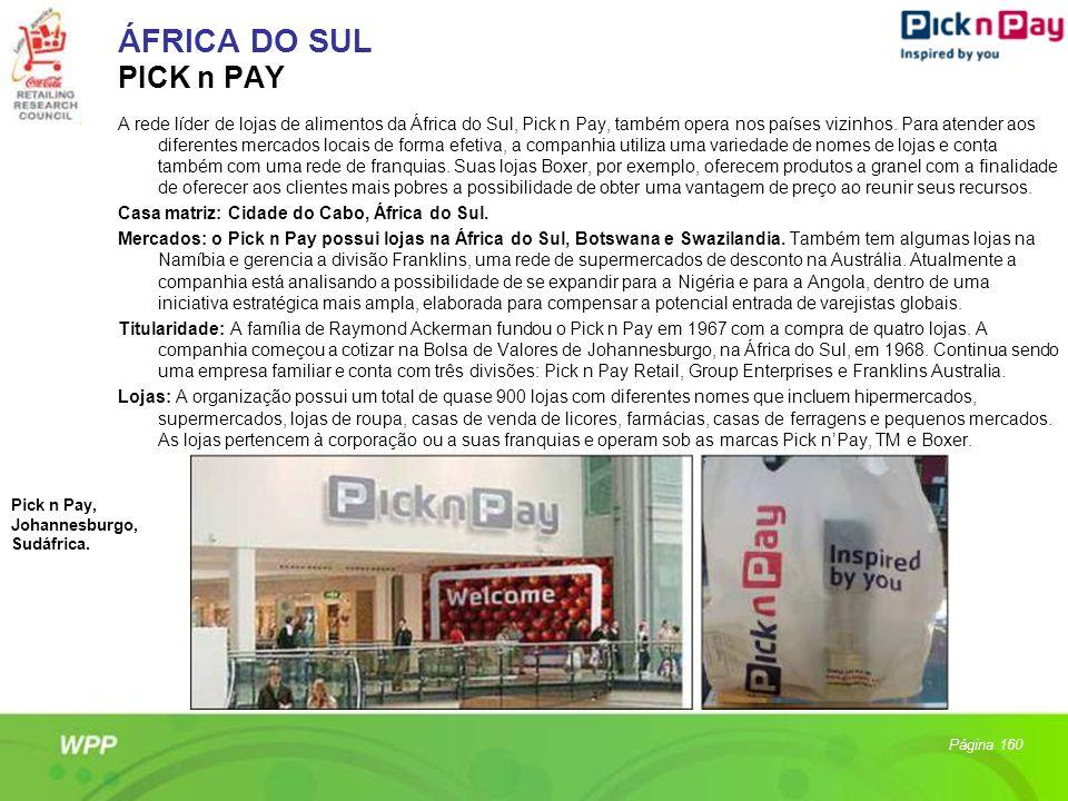 ÁFRICA DO SUL PICK n PAY A rede líder de lojas de alimentos da África do Sul, Pick n Pay, também opera nos países vizinhos. Para atender aos diferente