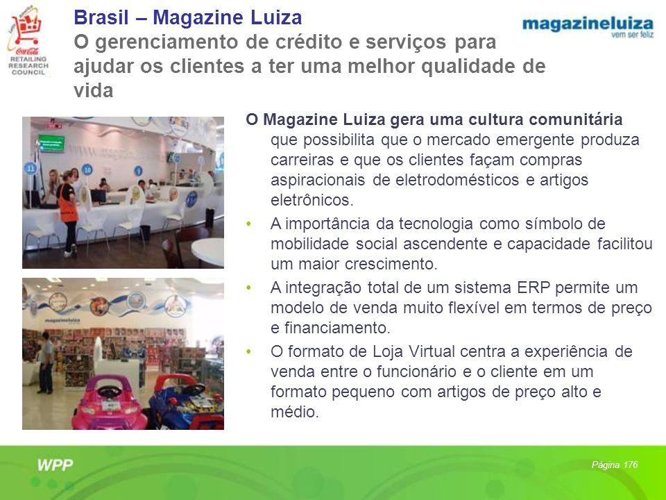 Brasil – Magazine Luiza O gerenciamento de crédito e serviços para ajudar os clientes a ter uma melhor qualidade de vida O Magazine Luiza gera uma cul