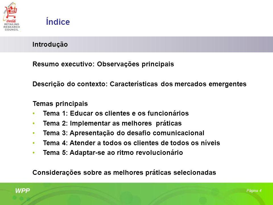 Índice Introdução Resumo executivo: Observações principais Descrição do contexto: Características dos mercados emergentes Temas principais Tema 1: Edu