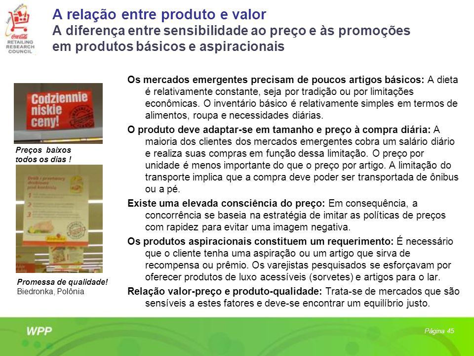 A relação entre produto e valor A diferença entre sensibilidade ao preço e às promoções em produtos básicos e aspiracionais Os mercados emergentes pre