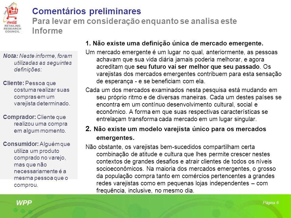 Comentários preliminares Para levar em consideração enquanto se analisa este Informe 1. Não existe uma definição única de mercado emergente. Um mercad