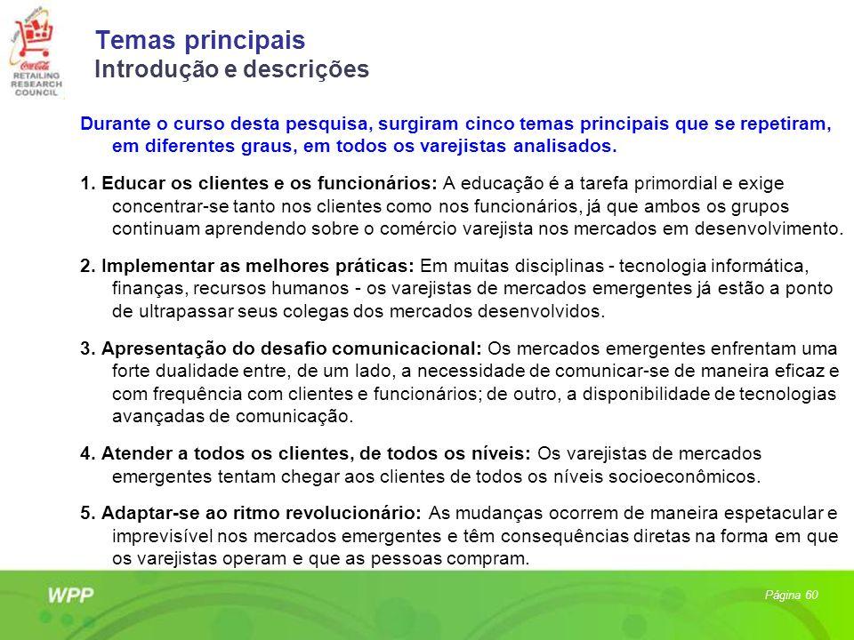 Temas principais Introdução e descrições Página 60 Durante o curso desta pesquisa, surgiram cinco temas principais que se repetiram, em diferentes gra