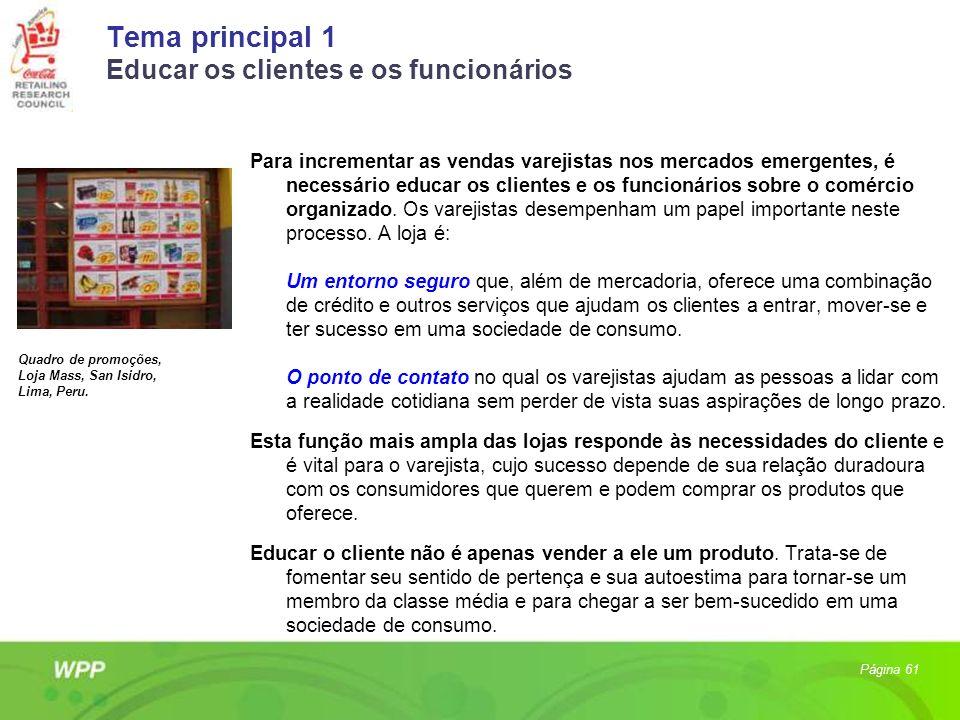 Tema principal 1 Educar os clientes e os funcionários Para incrementar as vendas varejistas nos mercados emergentes, é necessário educar os clientes e