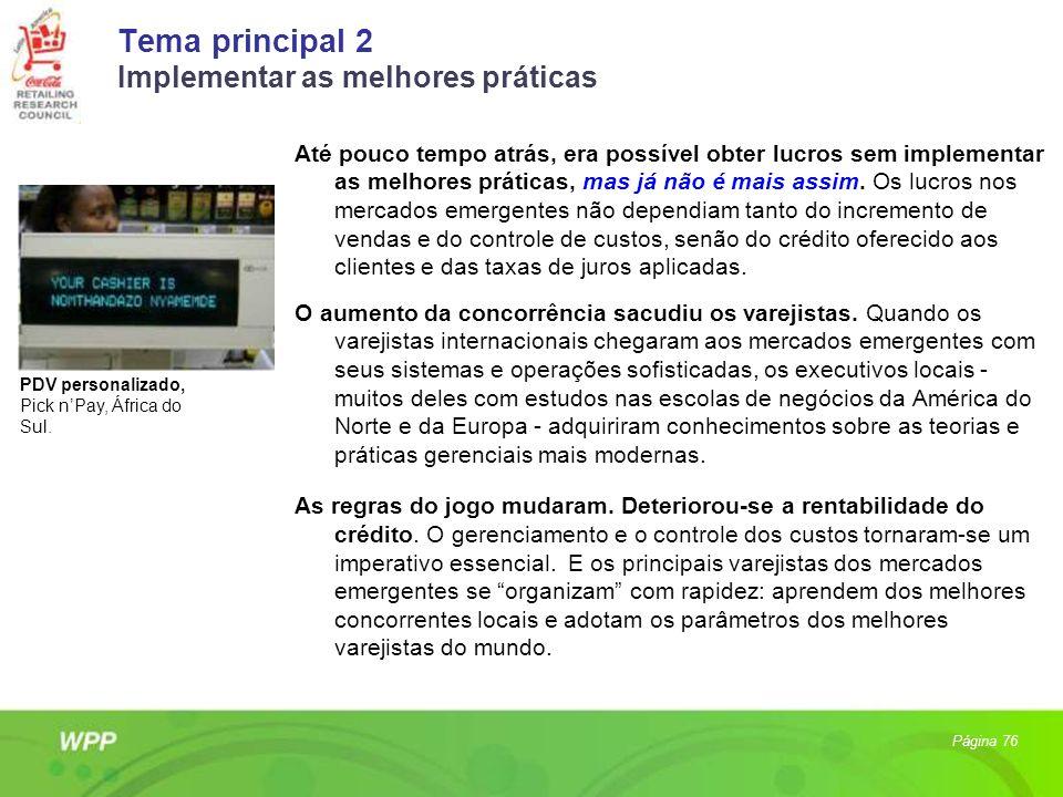 Tema principal 2 Implementar as melhores práticas Até pouco tempo atrás, era possível obter lucros sem implementar as melhores práticas, mas já não é