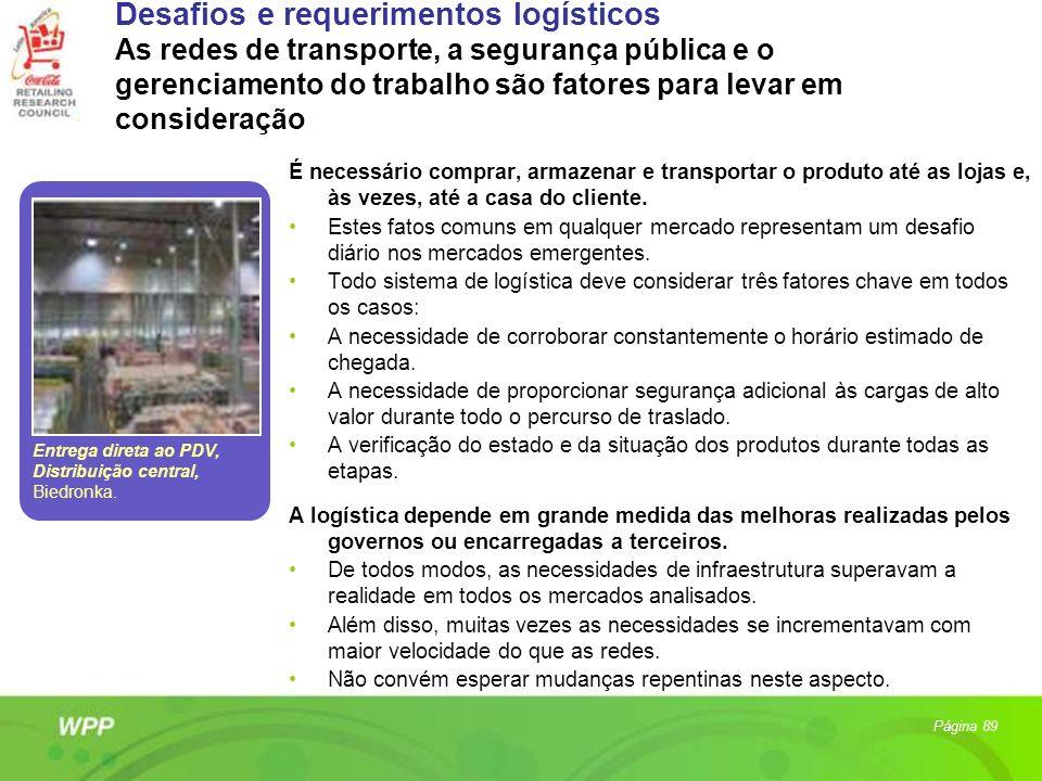 Desafios e requerimentos logísticos As redes de transporte, a segurança pública e o gerenciamento do trabalho são fatores para levar em consideração É
