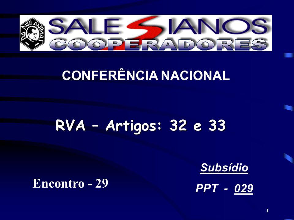 1 CONFERÊNCIA NACIONAL RVA – Artigos: 32 e 33 Subsídio PPT - 029 Encontro - 29