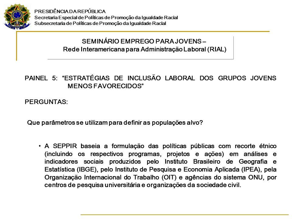 PRESIDÊNCIA DA REPÚBLICA Secretaria Especial de Políticas de Promoção da Igualdade Racial Subsecretaria de Políticas de Promoção da Igualdade Racial Como se ajustam os programas às características locais.