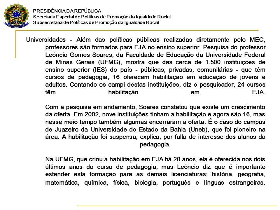 PRESIDÊNCIA DA REPÚBLICA Secretaria Especial de Políticas de Promoção da Igualdade Racial Subsecretaria de Políticas de Promoção da Igualdade Racial U