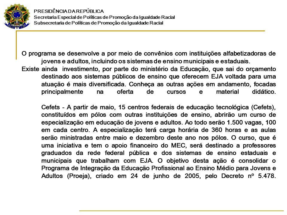 PRESIDÊNCIA DA REPÚBLICA Secretaria Especial de Políticas de Promoção da Igualdade Racial Subsecretaria de Políticas de Promoção da Igualdade Racial O