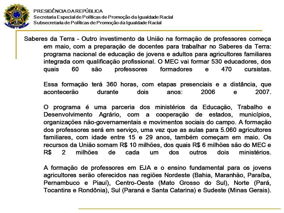 PRESIDÊNCIA DA REPÚBLICA Secretaria Especial de Políticas de Promoção da Igualdade Racial Subsecretaria de Políticas de Promoção da Igualdade Racial S