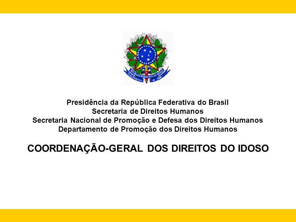Presidência da República Federativa do Brasil Secretaria de Direitos Humanos Secretaria Nacional de Promoção e Defesa dos Direitos Humanos Departament