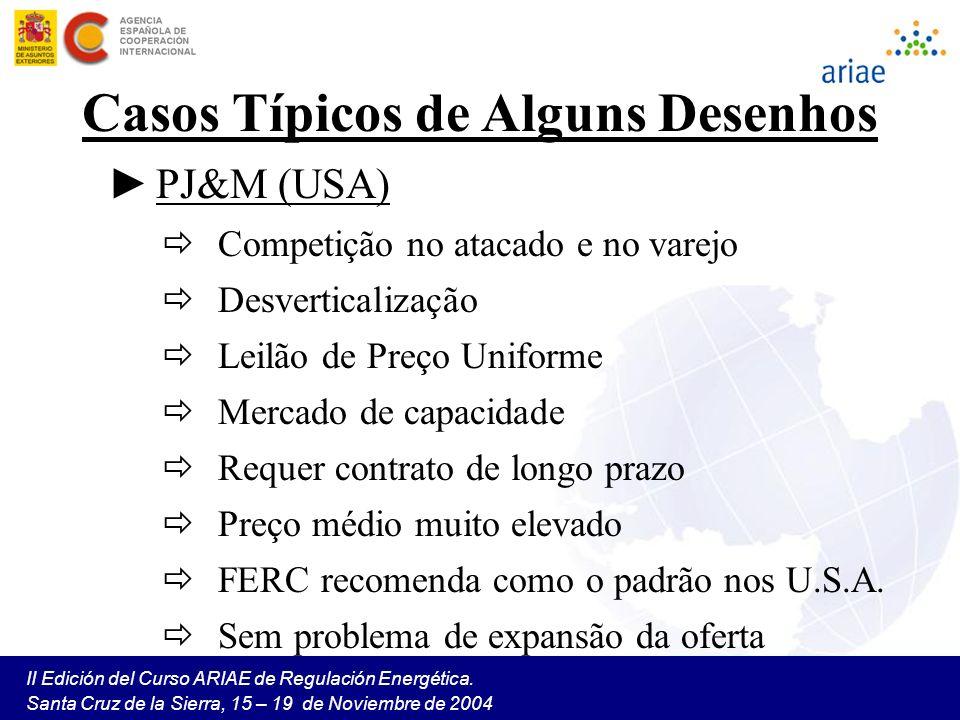 II Edición del Curso ARIAE de Regulación Energética. Santa Cruz de la Sierra, 15 – 19 de Noviembre de 2004 Casos Típicos de Alguns Desenhos PJ&M (USA)