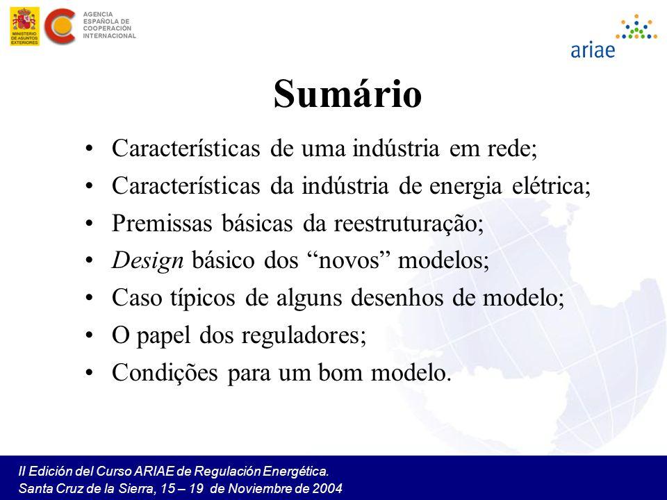 II Edición del Curso ARIAE de Regulación Energética. Santa Cruz de la Sierra, 15 – 19 de Noviembre de 2004 Sumário Características de uma indústria em