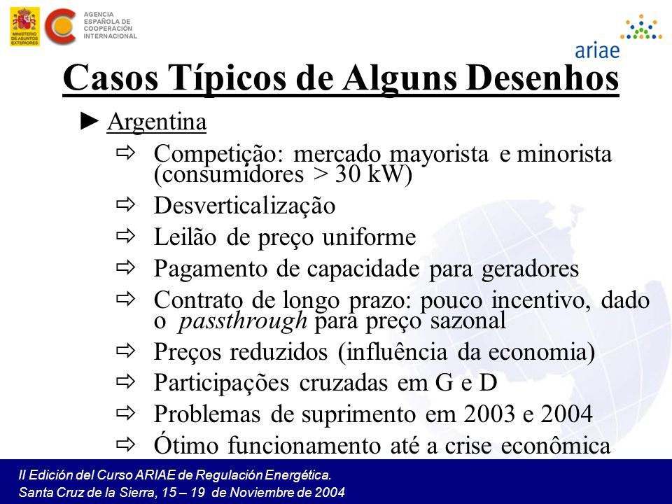 II Edición del Curso ARIAE de Regulación Energética. Santa Cruz de la Sierra, 15 – 19 de Noviembre de 2004 Casos Típicos de Alguns Desenhos Argentina