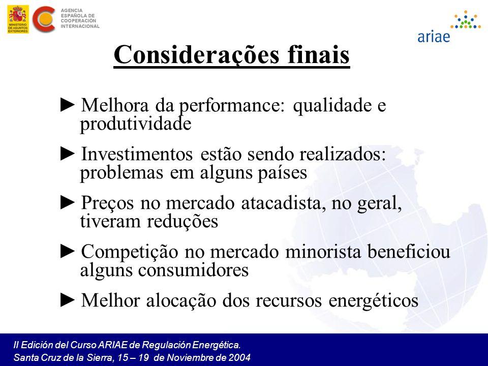II Edición del Curso ARIAE de Regulación Energética. Santa Cruz de la Sierra, 15 – 19 de Noviembre de 2004 Considerações finais Melhora da performance