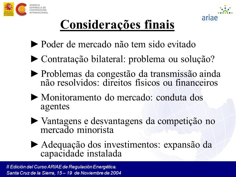 II Edición del Curso ARIAE de Regulación Energética. Santa Cruz de la Sierra, 15 – 19 de Noviembre de 2004 Considerações finais Poder de mercado não t