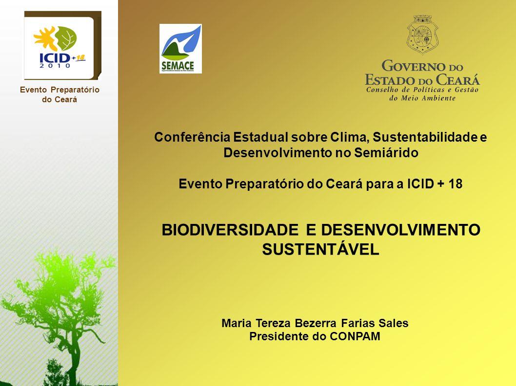 Evento Preparatório do Ceará Conferência Estadual sobre Clima, Sustentabilidade e Desenvolvimento no Semiárido Evento Preparatório do Ceará para a ICI