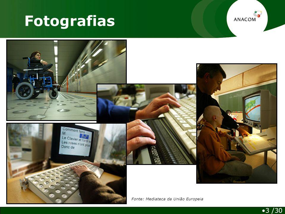 3 /30 Fotografias Fonte: Mediateca da União Europeia