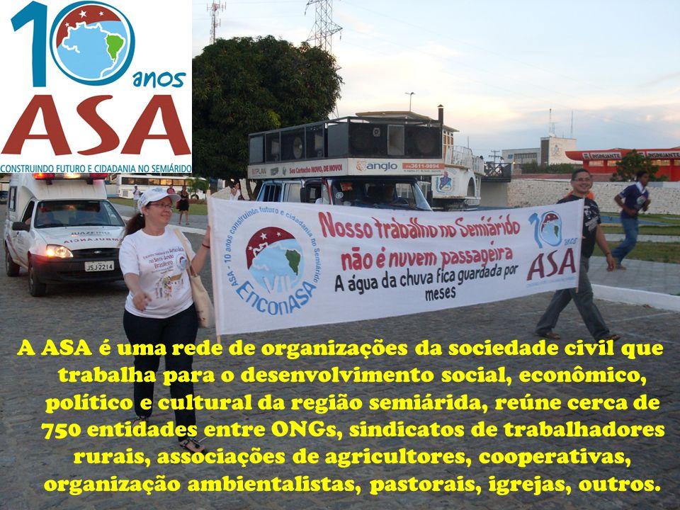 A ASA é uma rede de organizações da sociedade civil que trabalha para o desenvolvimento social, econômico, político e cultural da região semiárida, re