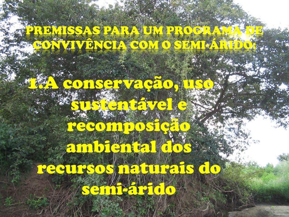 1.A conservação, uso sustentável e recomposição ambiental dos recursos naturais do semi-árido