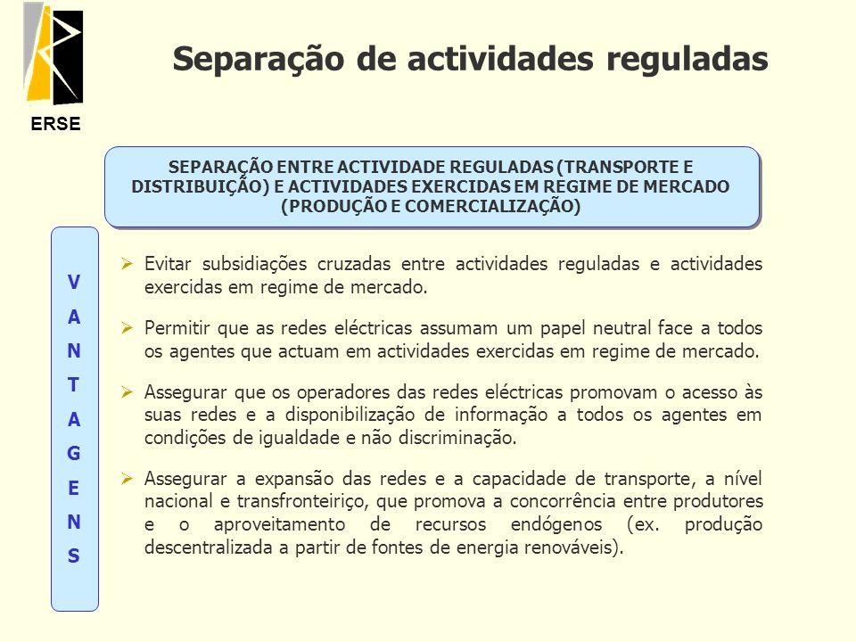 ERSE Separação de actividades reguladas SEPARAÇÃO ENTRE ACTIVIDADE REGULADAS (TRANSPORTE E DISTRIBUIÇÃO) E ACTIVIDADES EXERCIDAS EM REGIME DE MERCADO