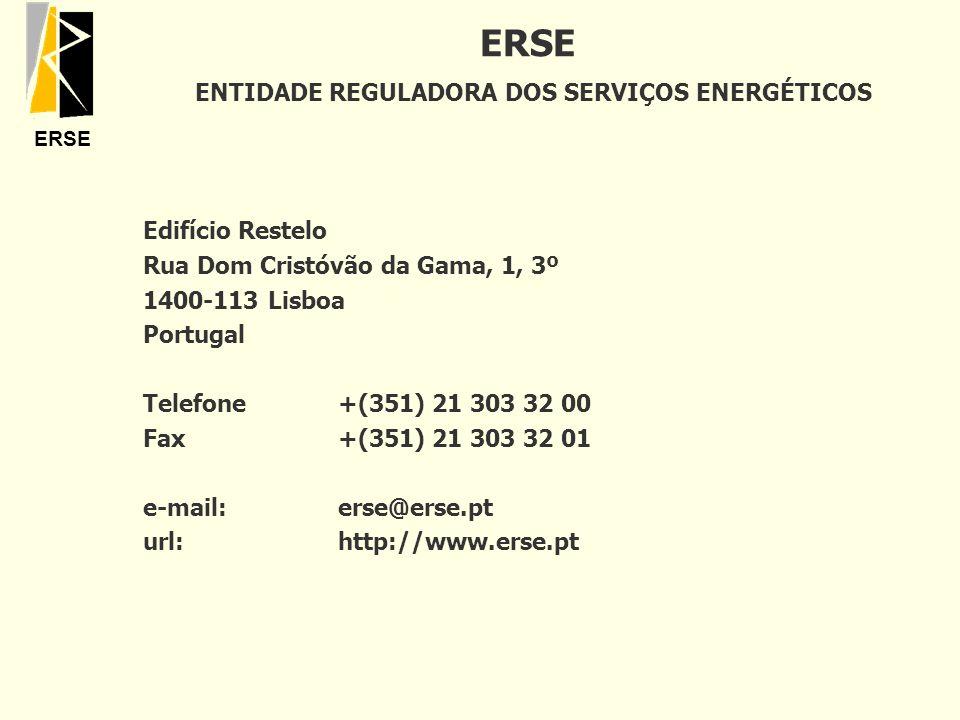 ERSE Edifício Restelo Rua Dom Cristóvão da Gama, 1, 3º 1400-113 Lisboa Portugal Telefone +(351) 21 303 32 00 Fax +(351) 21 303 32 01 e-mail:erse@erse.