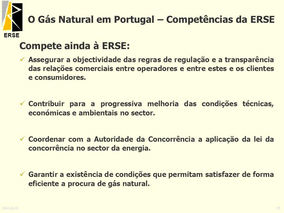 ERSE 2004-05-26 33 Compete ainda à ERSE: Assegurar a objectividade das regras de regulação e a transparência das relações comerciais entre operadores