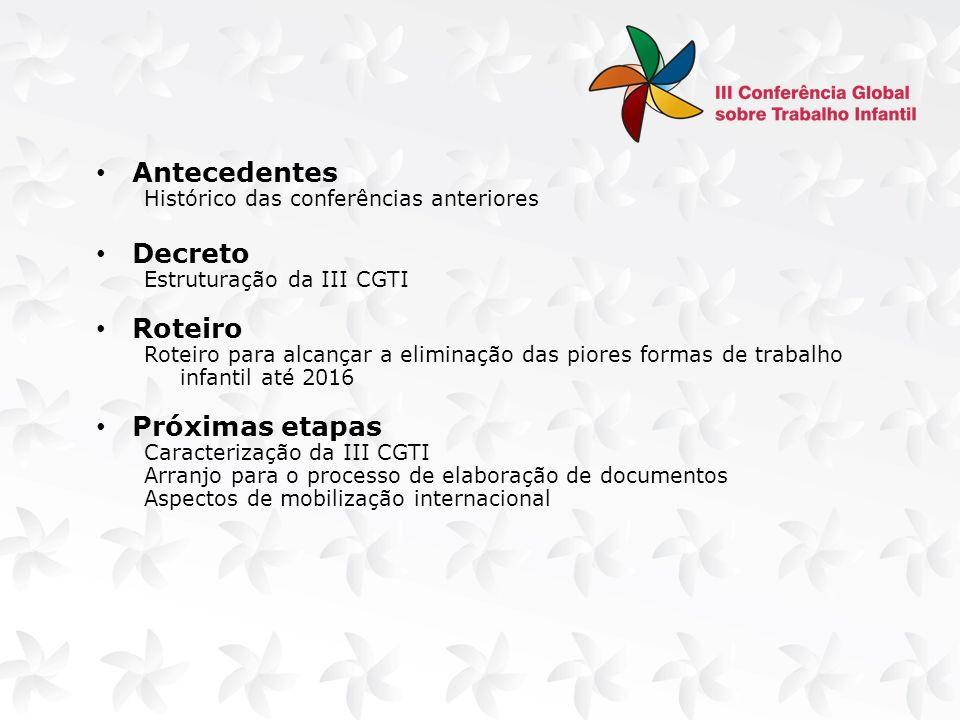 Convidamos a todos a participarem da III Conferência Global sobre Trabalho Infantil Brasília, Brasil, em outubro de 2013 Secretaria Executiva da III CGTI Esplanada dos Ministérios | 6 º andar | Sala 604 Telefones: + 55 61 3433 1087 | 1088 Contato pelo e-mail: secex.cgti@mds.gov.br