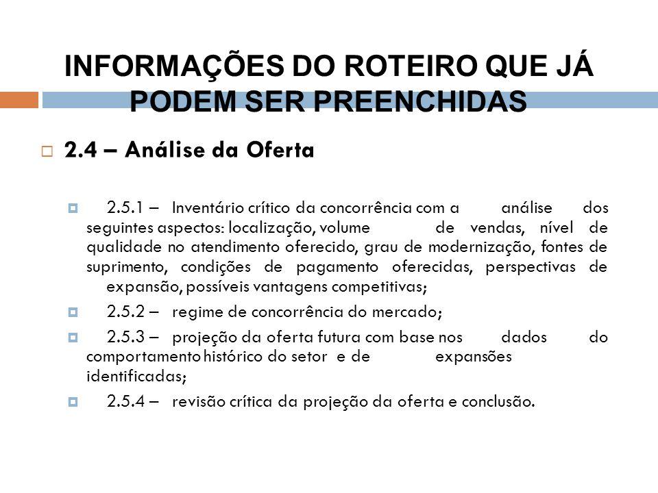 2.4 – Análise da Oferta 2.5.1 –Inventário crítico da concorrência com a análise dos seguintes aspectos: localização, volume de vendas, nível de qualid