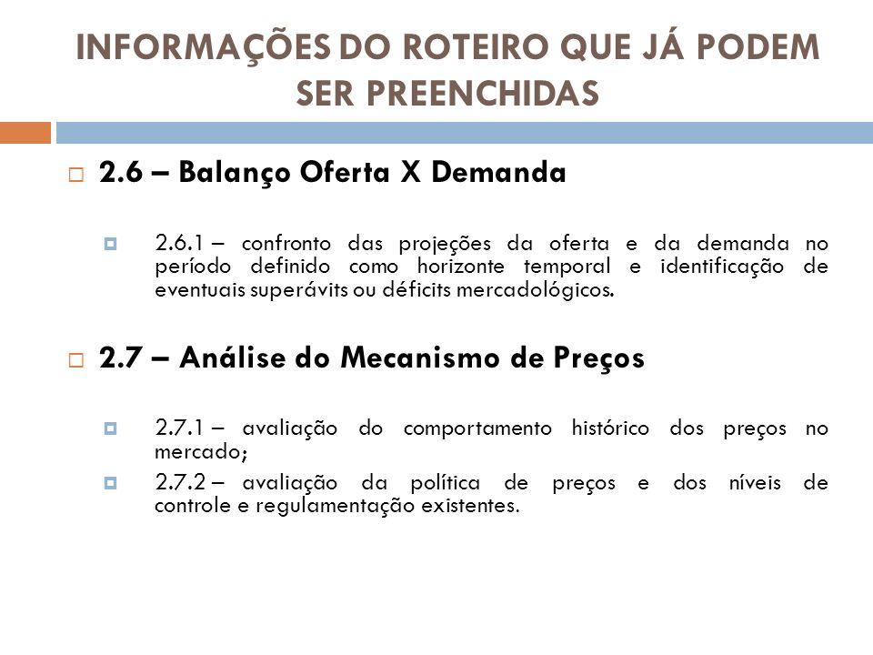 2.6 – Balanço Oferta X Demanda 2.6.1 –confronto das projeções da oferta e da demanda no período definido como horizonte temporal e identificação de ev