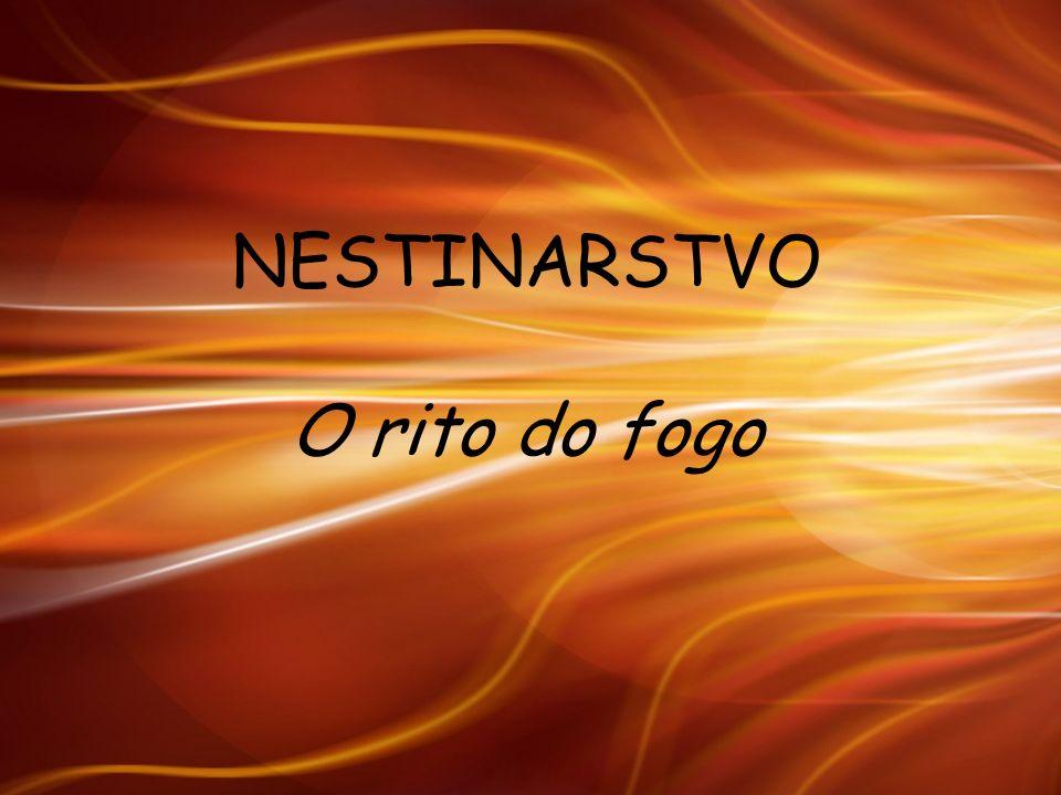 O nestinarstvo é um dos ritos pagãos mais antigos dos Balcãs.