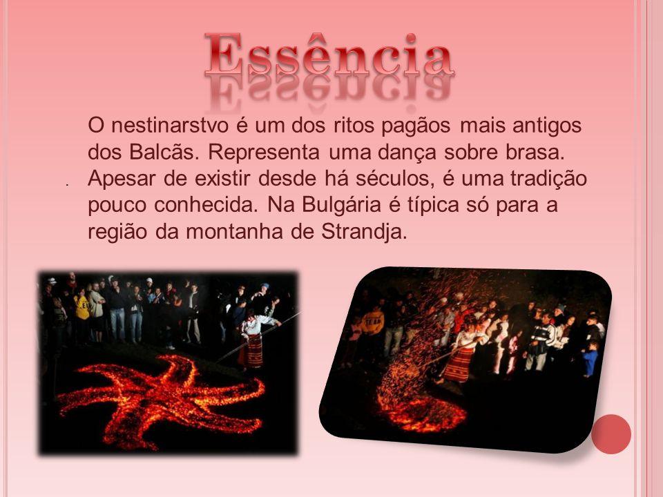 O nestinarstvo é um dos ritos pagãos mais antigos dos Balcãs. Representa uma dança sobre brasa. Apesar de existir desde há séculos, é uma tradição pou
