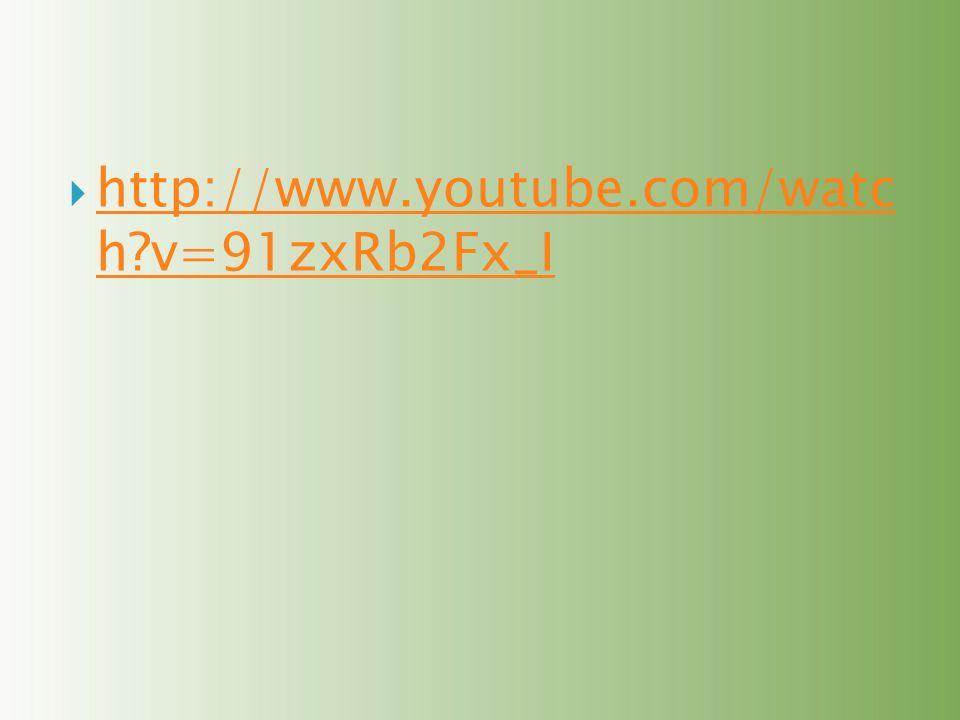 http://www.youtube.com/watc h?v=91zxRb2Fx_I http://www.youtube.com/watc h?v=91zxRb2Fx_I