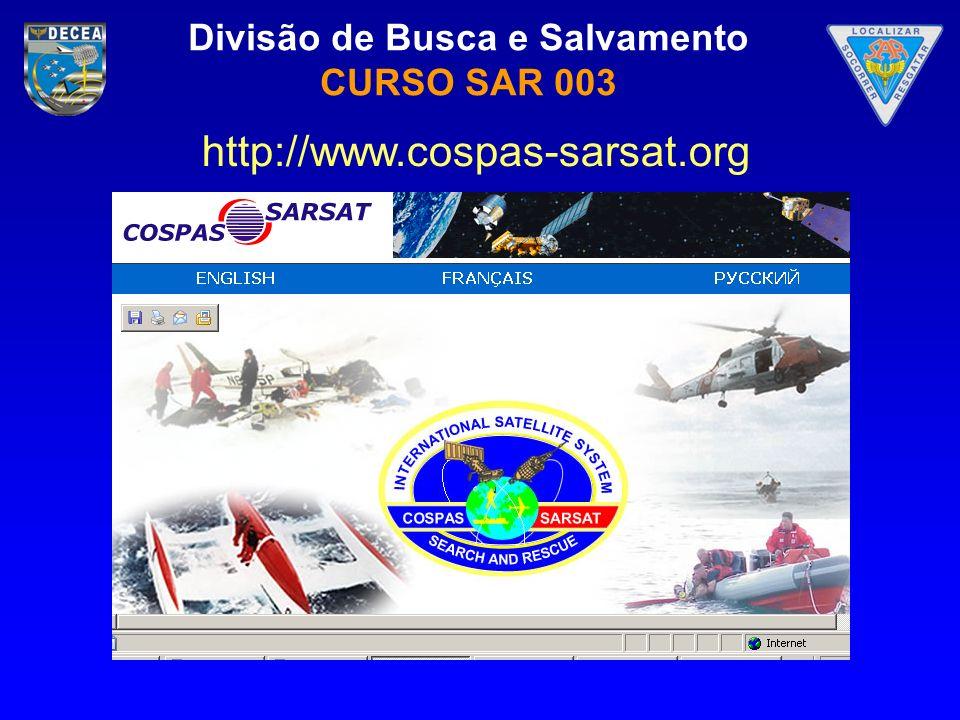 Divisão de Busca e Salvamento CURSO SAR 003 http://www.cospas-sarsat.org
