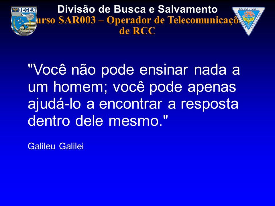 Divisão de Busca e Salvamento Curso SAR003 – Operador de Telecomunicações de RCC