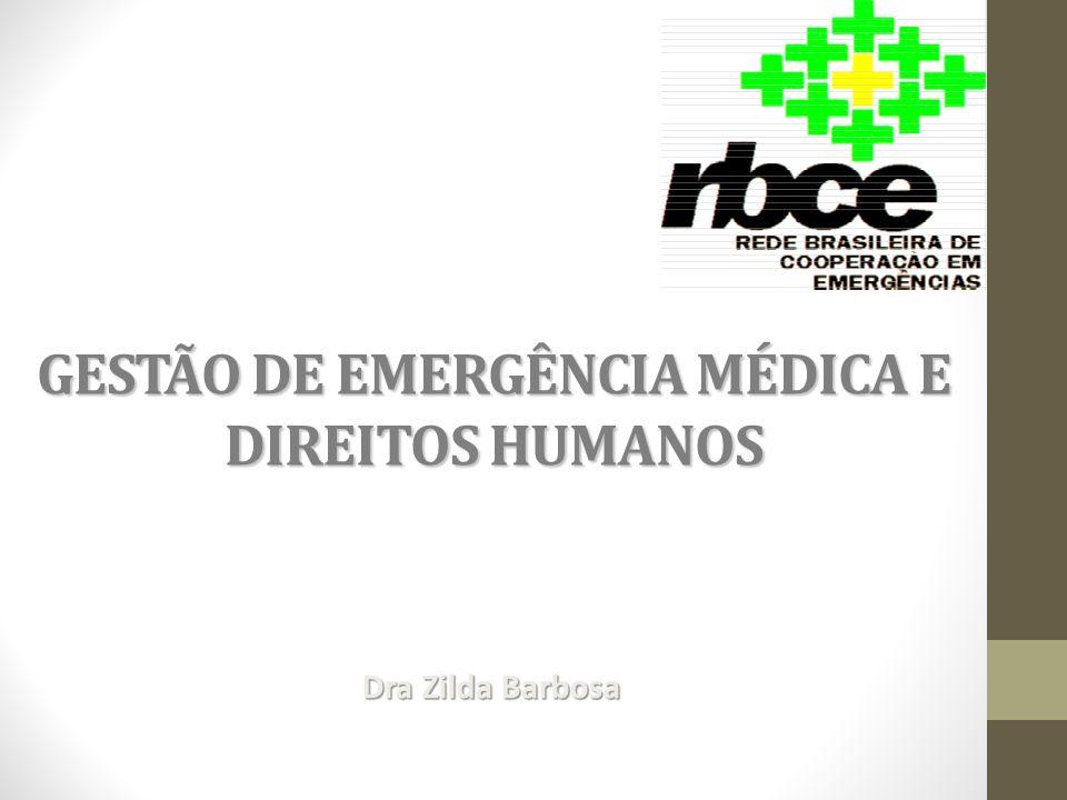 GESTÃO DE EMERGÊNCIA MÉDICA E DIREITOS HUMANOS Dra Zilda Barbosa