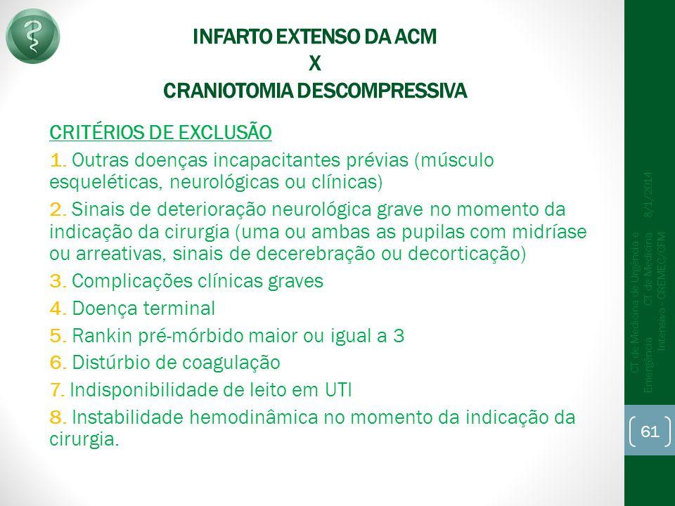 INFARTO EXTENSO DA ACM X CRANIOTOMIA DESCOMPRESSIVA CRITÉRIOS DE EXCLUSÃO 1.